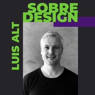 Ep 14 - Luis Alt: Design de serviço, estratégia e negócios