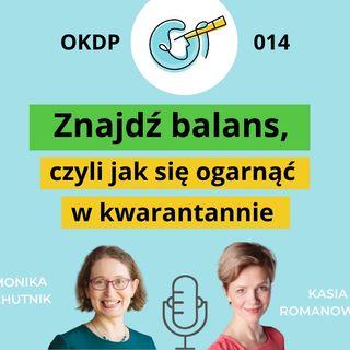 OKDP 014 Znajdź balans, czyli jak się ogarnąć w kwarantannie