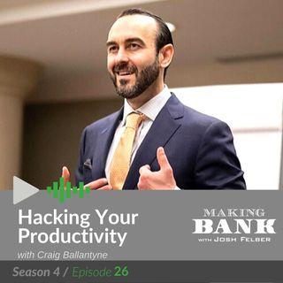 Hacking Your Productivity with guest Craig Ballantyne #Making Bank S4E26