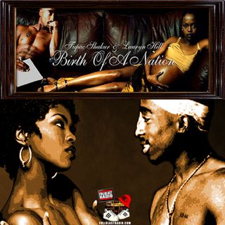 Lauryn Hill and Tupac Shakur - Birth of a Nation