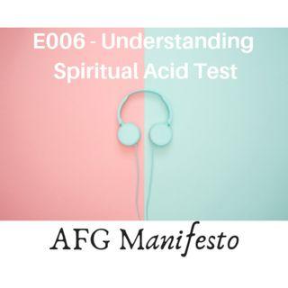E006 Understanding Spiritual Acid Test