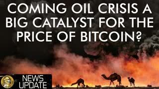 Oil Crisis Good for Price of Bitcoin The War on Privacy Heats Up