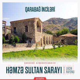 Laçın Həmzə Sultan sarayı | Qarabağ inciləri #8