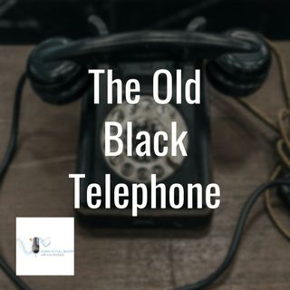 The Old Black Telephone