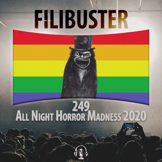 249 - All Night Horror Madness 2020