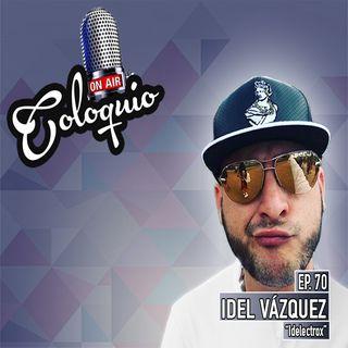 Episodio 70: Idel Vázquez