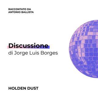 Discussione di Jorge Luis Borges raccontato da Antonio Ballista