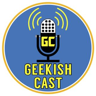 Geekish Cast Live Jan 15th 2019