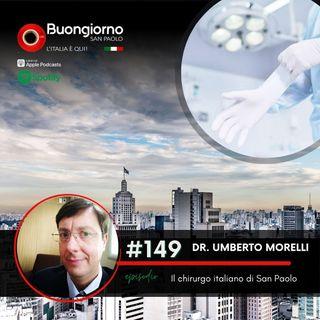 #149 Il chirurgo italiano di San Paolo - Con Dr. Umberto Morelli