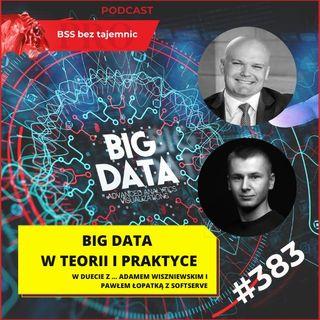 #383 BIG DATA w teorii i praktyce – wywiad z Adamem Wiszniewskim i Pawłem Łopatką z SoftServe