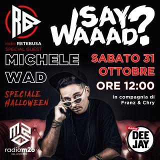 Michele Wad Caporosso Special Guest from Radio Deejay e m2o