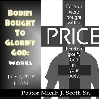 Bodies Bought to Glorify God- Works