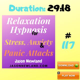 """#117 Relaxation Hypnosis for Stress, Anxiety & Panic Attacks - """"RELAXED HANDS = RELAXED BRAIN"""" - (Jason Newland) (12th April 2020)"""