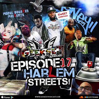 GeekSet Episode 17: Harlem Streets