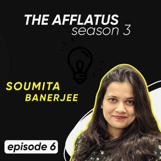 Episode 6 - Soumita Banerjee