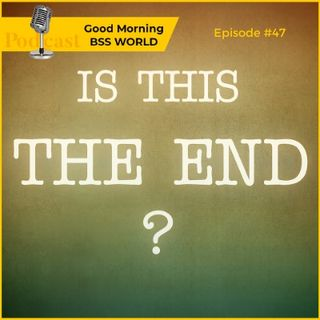 #47 This is the end