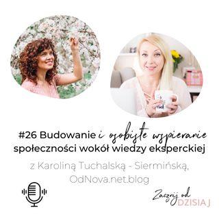 Budowanie społeczności wokół eksperckiej wiedzy, Karolina Tuchalska - Siermińska OdNova.Net