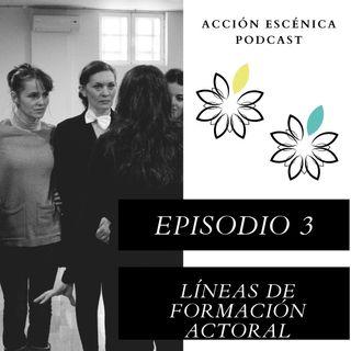 Episodio 3. Líneas de formación actoral.
