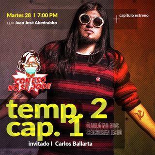 "EP 13 - ""Ojalá no censuren esto con Carlos Ballarta"""