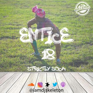 ENTICE EP 18 [STRICTLY SOCA]