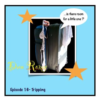 Dun Romy - Tripping - (E16)