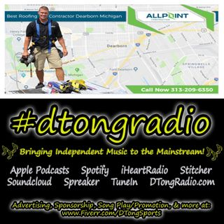 The BEST Indie Music Artists on #dtongradio - Powered by RoofingDearborn.com