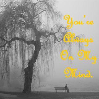 YOU'RE ALWAYS ON MY MIND - You're Always On My Mind