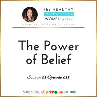 S03 E035: The Power of Belief