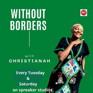 Without Borders with Christianah - Episode 2