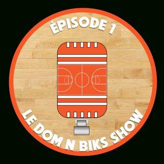 Le Dom N Biks Show (Épisode 1)
