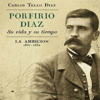 La ambición de poder de Porfirio Díaz