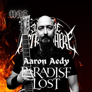 #93 - Aaron Aedy (Paradise Lost)