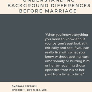 Episode 11: Understanding The Background Differences Before Marriage