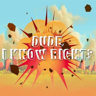 Dude I Know Right Podcast #1 : iPhone Catastrophe!!