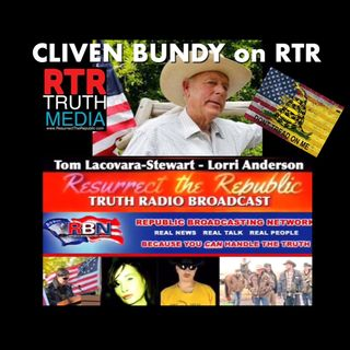 CLIVEN BUNDY - SOVEREIGNTY CONSTITUTION & the REPUBLIC on RTR