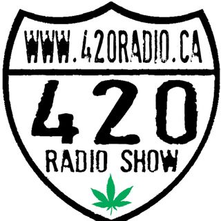 The 420 Radio Show Live Edition on 420radio.ca