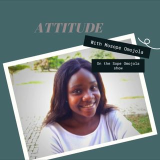 ATTITUDE -Episode 13 - Sope Omojola show