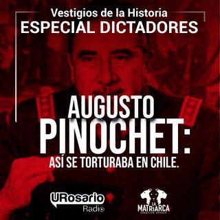 Historia de los dictadores: Augusto Pinochet, así se torturaba en Chile