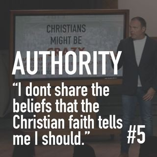 Christians Might Be Crazy #5 - Authority