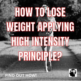 How To Lose Weight Applying High Intensity Principle?