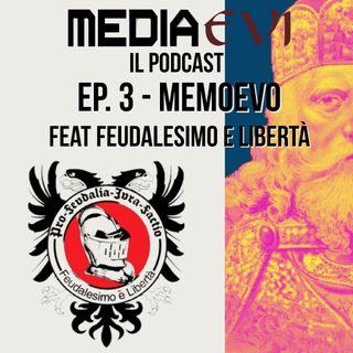 Ep. 3 - Memoevo feat. Feudalesimo e Libertà