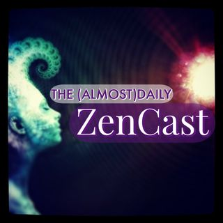 Episode 414 - The (Almost)Daily ZenCast