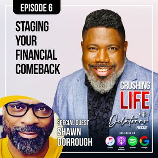 Episode 6: Staging Your Financial Comeback w/ Shawn Dorrough