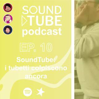 SoundTube: i tubetti colpiscono ancora - ep 10 domenica 17/5