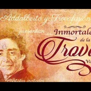 Inmortales de la trova | Trovafusion