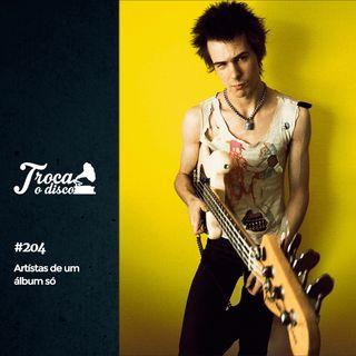 Troca o Disco #204: Artistas de um álbum só