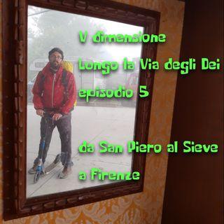 Lungo la Via degli Dei, da San Piero al Sieve a Firenze - V Dimensione - Ep. speciale 5