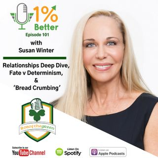 Susan Winter – Relationship Deep Dive, Fate v Determinism, and 'Bread Crumbing' – EP101