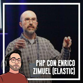 Ep.70 - Php con Enrico ZImuel (Elastic)