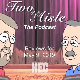 Two on the Aisle - Theatre Reviews for May 9, 2019